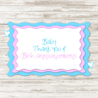 Baby Thank you/Birth Announcement