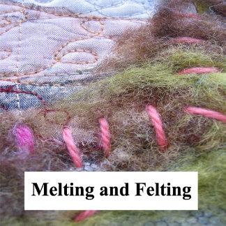 Melting and Felting