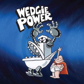 Wedgie Power