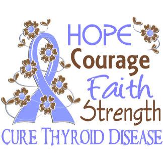 Hope Courage Faith Strength 3 Thyroid Disease