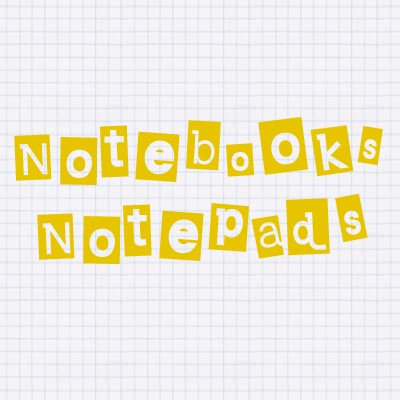 Notepads, Notebooks