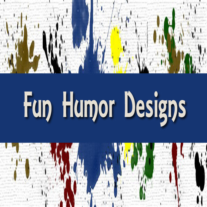 Fun Humor Designs