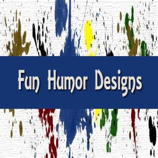 Fun Humor Designs