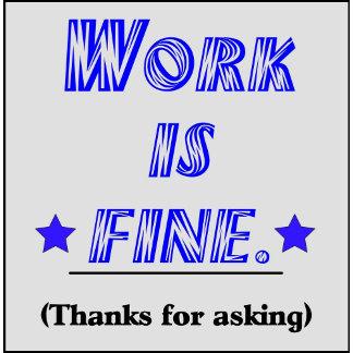 Work is FINE
