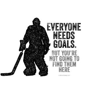 Everyone Needs Goals