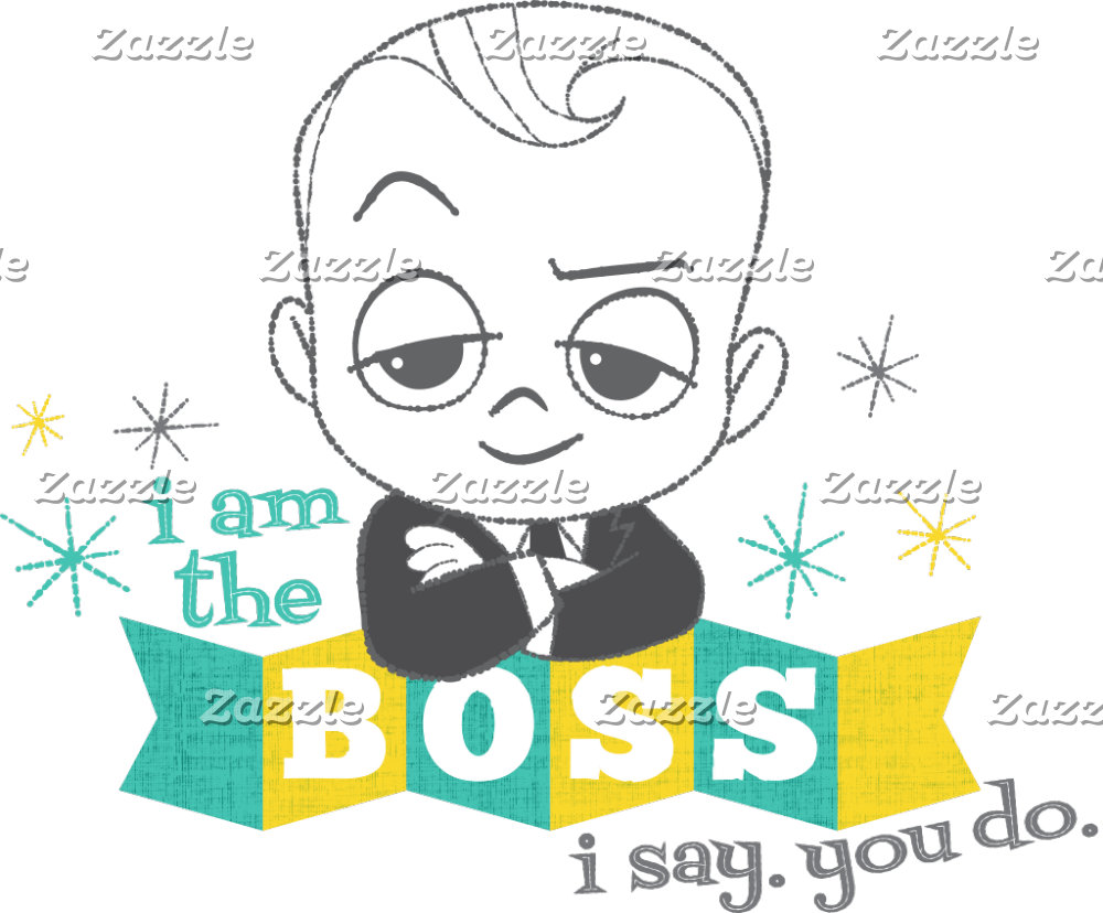 I am the Boss. I Say. You Do.