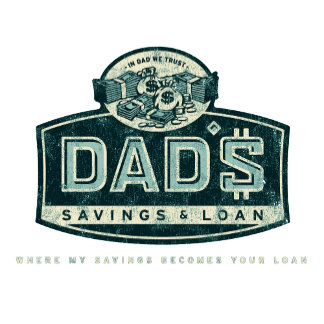 Dad's Savings & Loans
