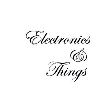 Electronics & Things