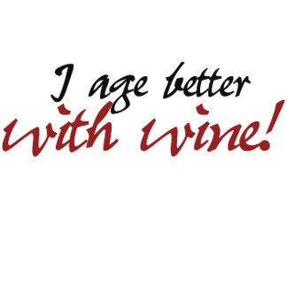 I age better with wine