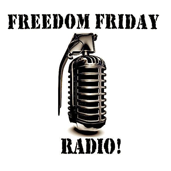 Freedom Friday Radio!