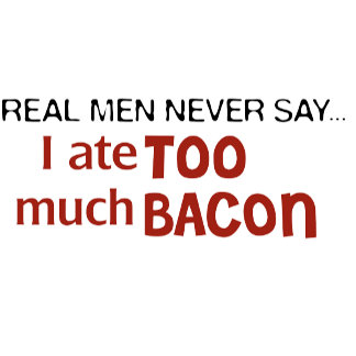 Real Men Never Say . . .