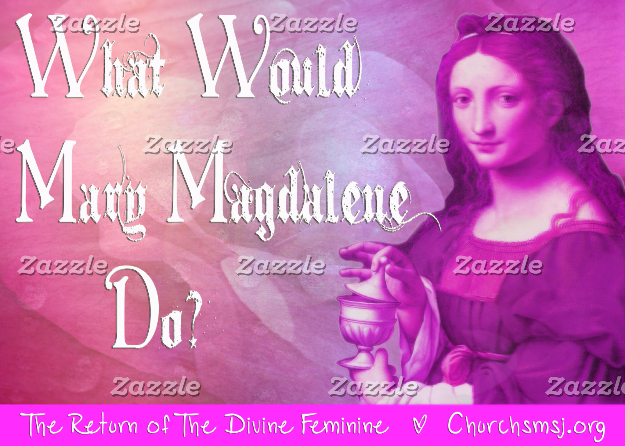 Divine Feminine - What Would Mary Magdalene Do?