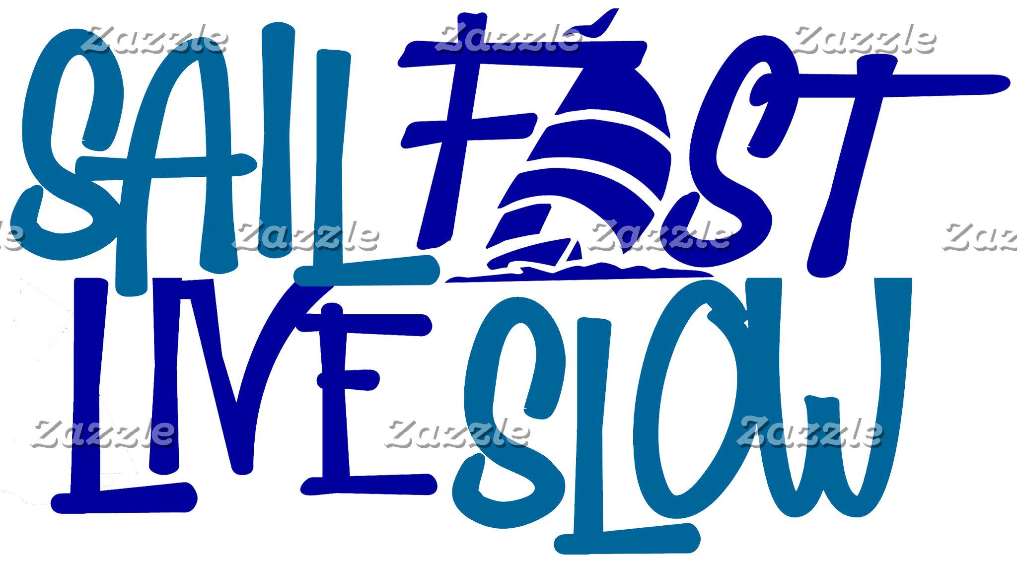 SAIL FAST LIVE SLOW