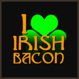 I Love Irish Bacon