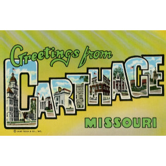 Greetings from Carthage Missouri