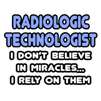 Miracles and Radiologic Technologists