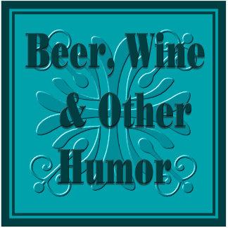 Beer, Wine & other Humor