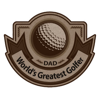 Greatest Golfer Dad