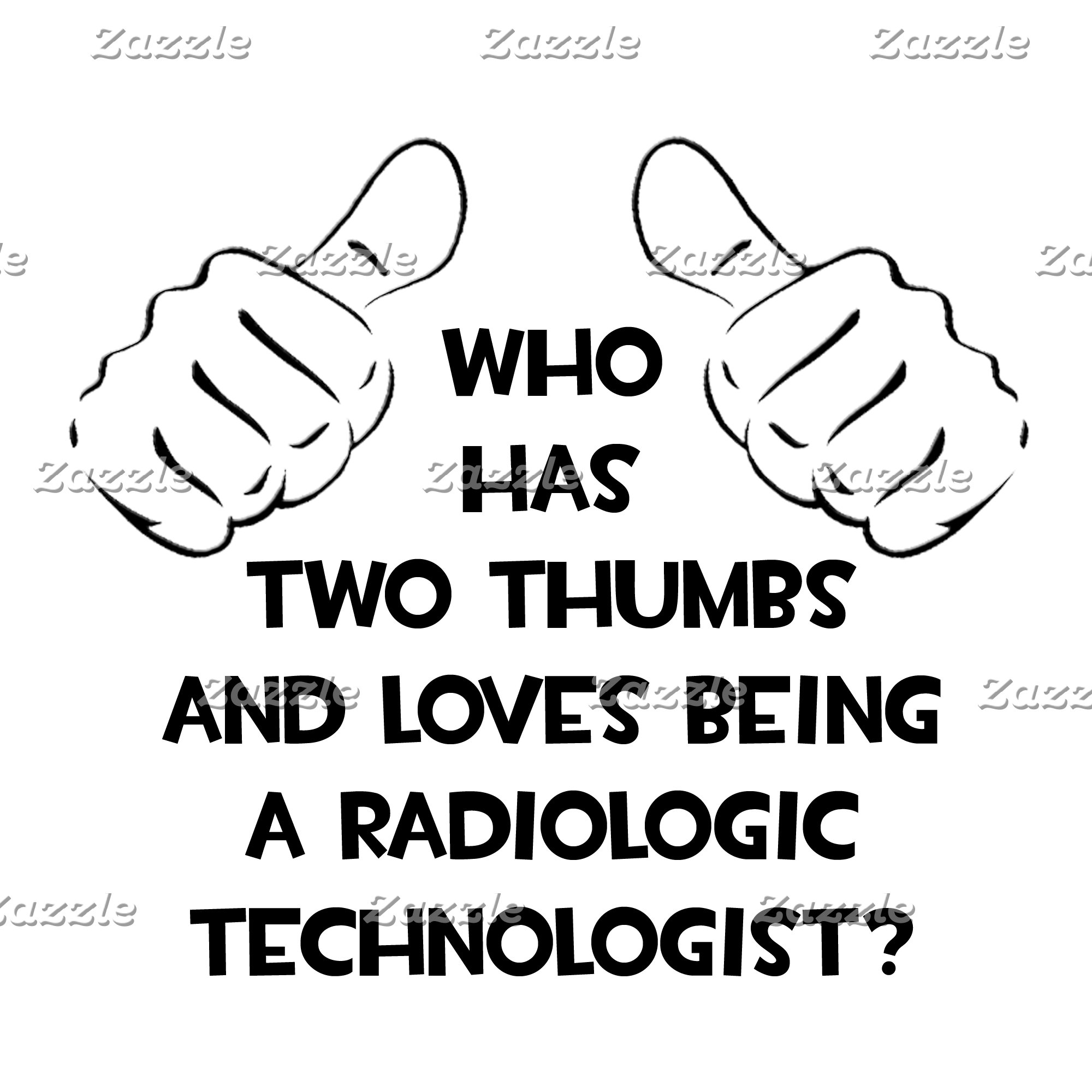 Two Thumbs .. Radiologic Technologist