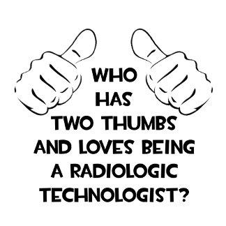 Two Thumbs .. Radiologic Technologist