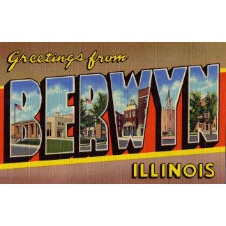 Greetings from Berwyn Illinois