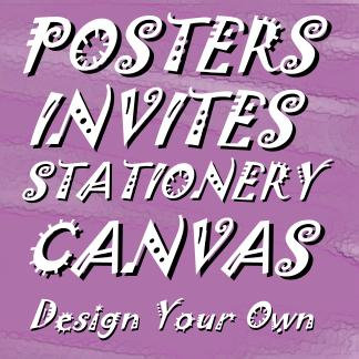 Create Your Own Posters, Prints and Stationery