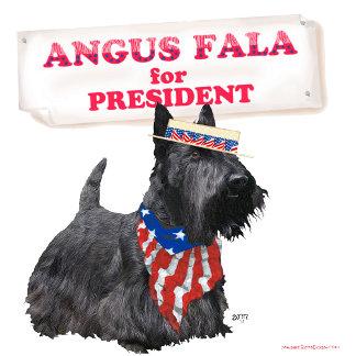 Angus Fala for PRESIDENT