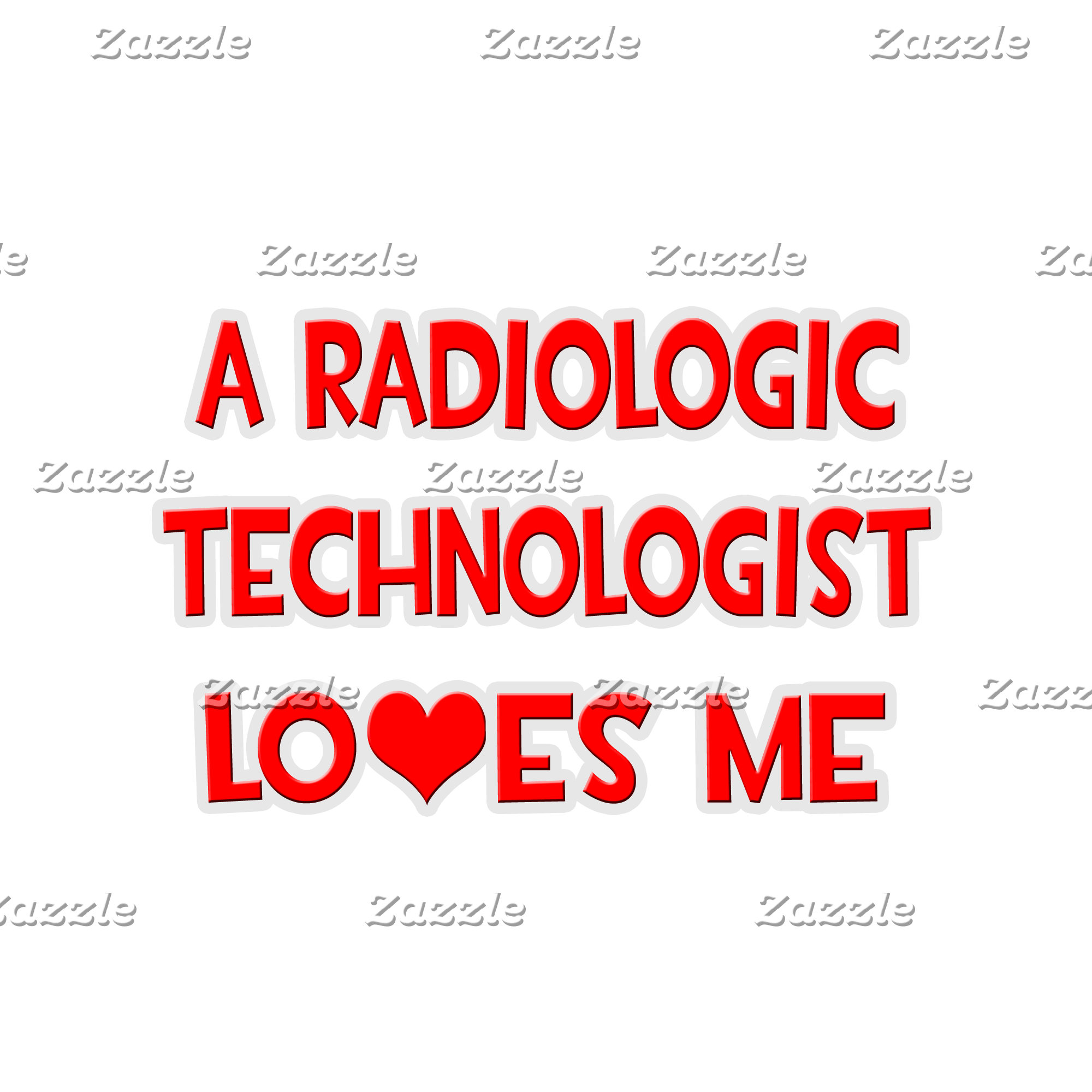 A Radiologic Technologist Loves Me