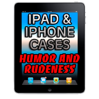 iPad/iPhone Speck Cases (Humor & Rude Category)
