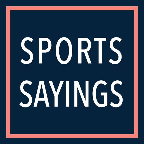 Sports Sayings