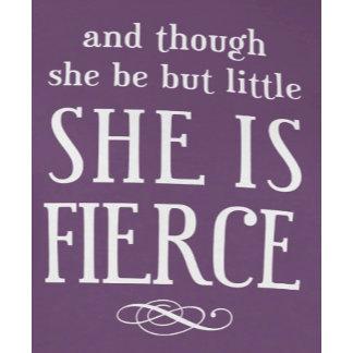 Though she be but little, She is fierce