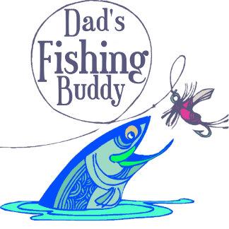 Dad's Fishing Buddy