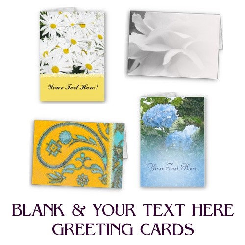 Greeting Cards - Blank and Your Text Here