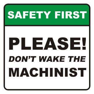 Don't wake the Machinist!
