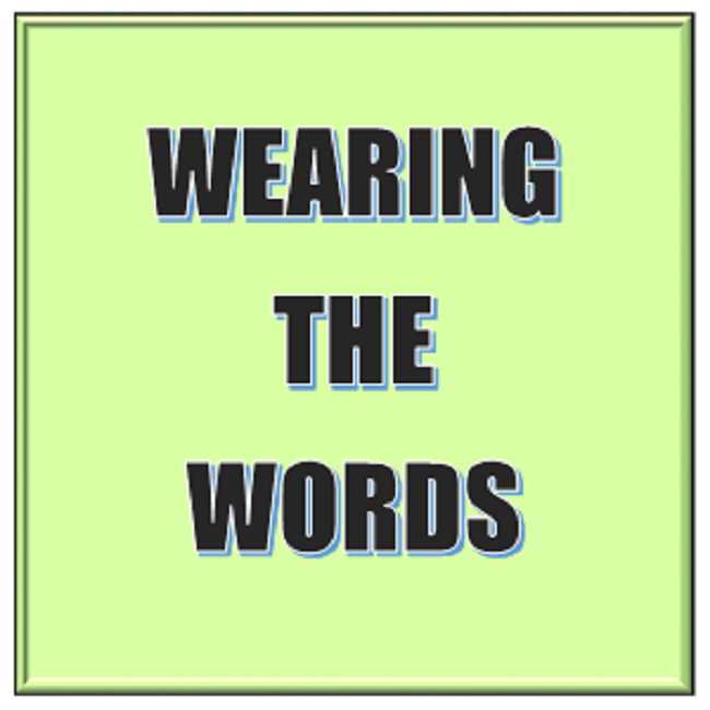 Wearing the Words