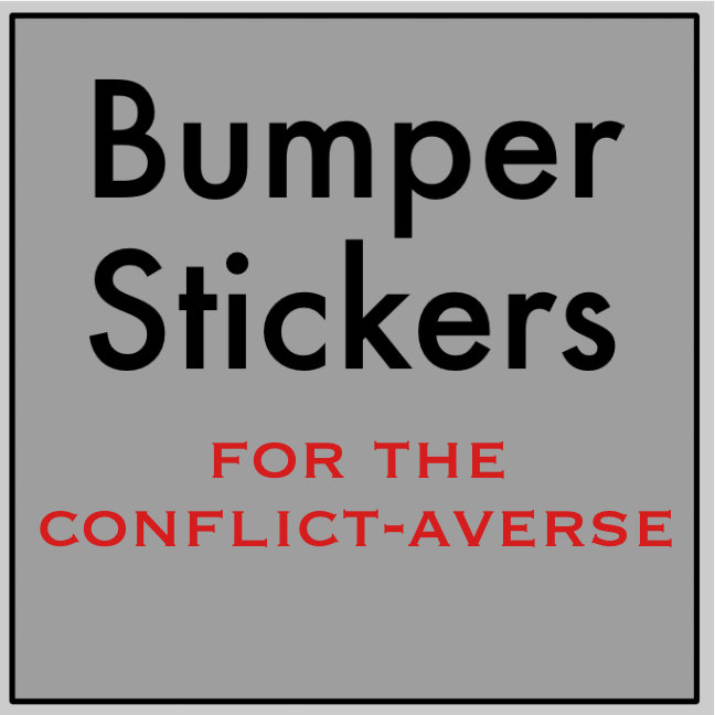 Bumper Stickers for the Conflict-Averse