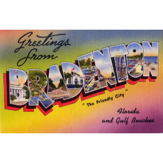 Greetings from Bradenton Florida