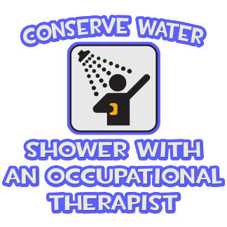 Conserve Water .. Shower With Occ Therapist