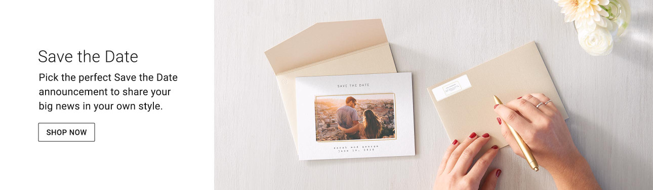Save the Date - Pick the perfect Save the Date announcement to share your big news in your own style.