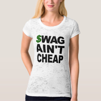 SWAG Ain't Cheap Shirt