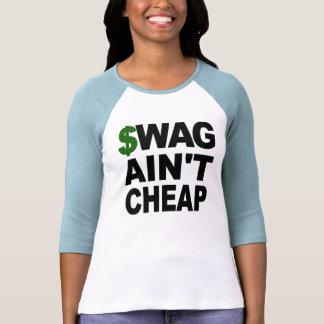 SWAG Ain't Cheap T Shirt
