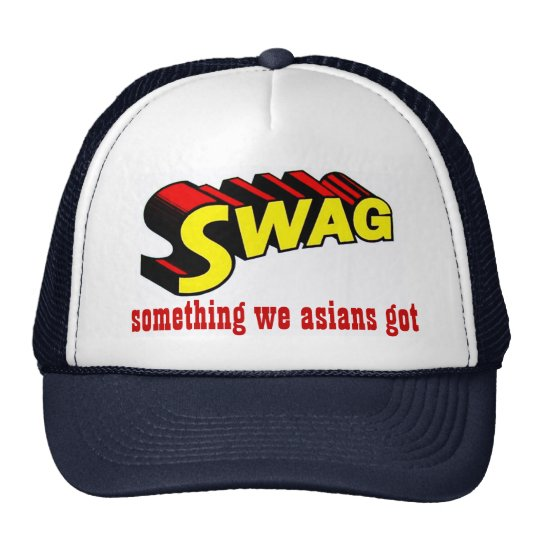 SWAG:  something we asians got Cap