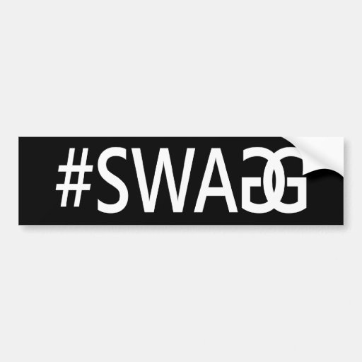 #SWAG / SWAGG Funny, Trendy, Cool Internet Quote Bumper Stickers