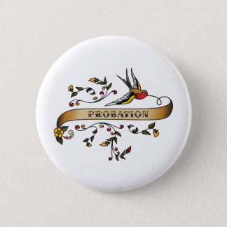 Swallow and Scroll with Probation 6 Cm Round Badge