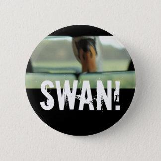 SWAN! 6 CM ROUND BADGE