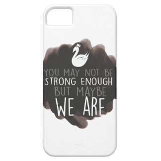Swan Queen Case SE/5/5S - We are strong enough