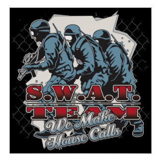 SWAT Team House Calls Poster