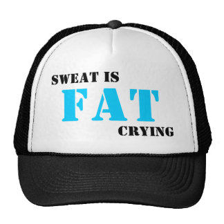 Sweat is Fat Crying Fitness Motivational Hat