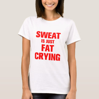sweat-is-just-fat-crying-ak-red.png T-Shirt