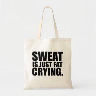 Sweat Is Just Fat Crying Gym Humor Budget Tote Bag